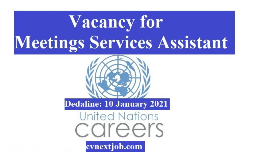 Vacancy for Meetings Services Assistant / United Nations