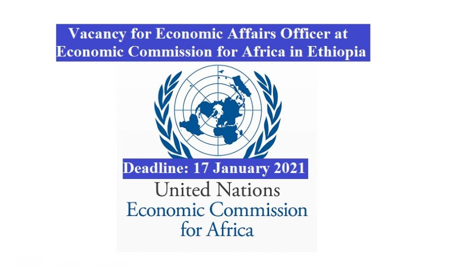 Vacancy for Economic Affairs Officer at Economic Commission for Africa in #Ethiopia
