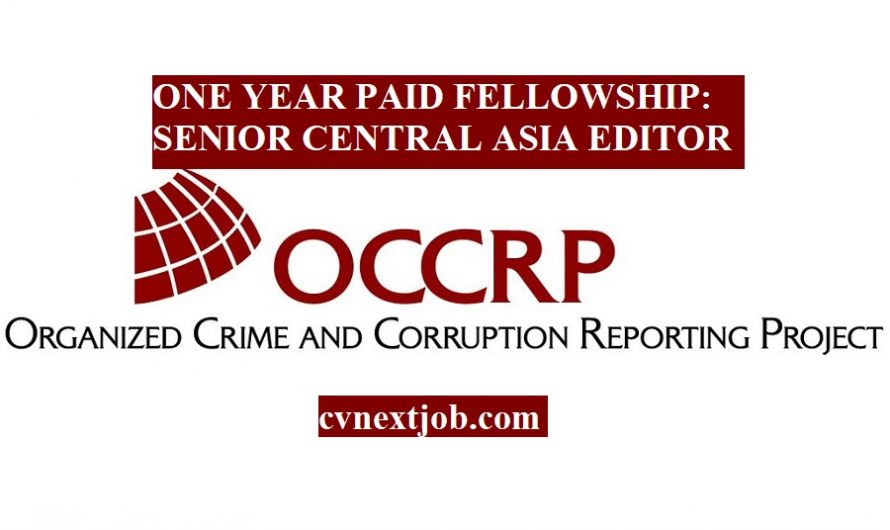 Apply/ ONE YEAR PAID FELLOWSHIP: SENIOR CENTRAL ASIA EDITOR/ Organized Crime and Corruption Reporting Project (OCCRP)