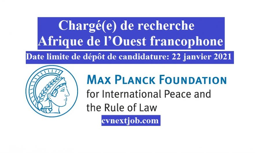 Chargé(e) de recherche – Afrique de l'Ouest #francophone/ Max Planck Foundation for International Peace and the Rule of Law/ #Heidelberg  (#Germany)
