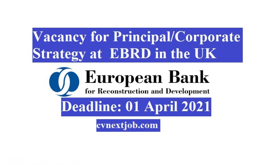 Vacancy for Principal/Corporate Strategy at  European Bank for Reconstruction and Development ( #EBRD) in the #UK