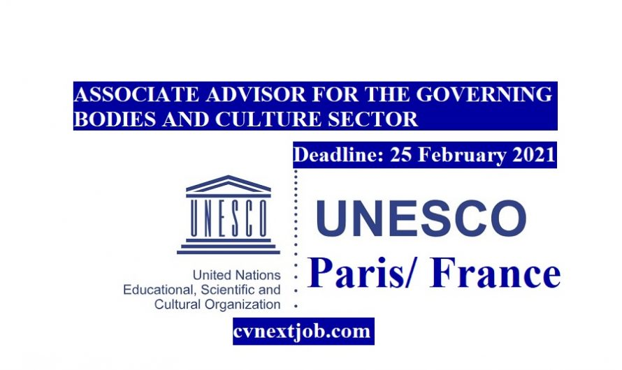 Job vacancy/ ASSOCIATE ADVISOR FOR THE GOVERNING BODIES AND CULTURE SECTOR at #UNESCO ( #Paris, #France)