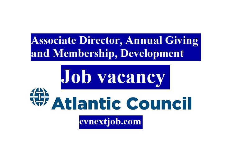 Job vacancy/ Associate Director, Annual Giving and Membership, Development at Atlantic Council/ (#UnitedStates)