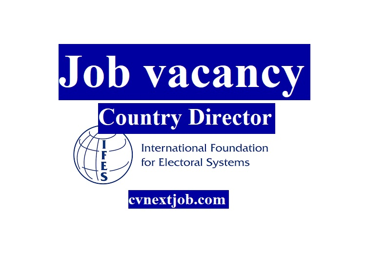 Job vacancy/ Country Director at International Foundation for Electoral Systems (IFES)/ #PortauPrince (#Haiti)