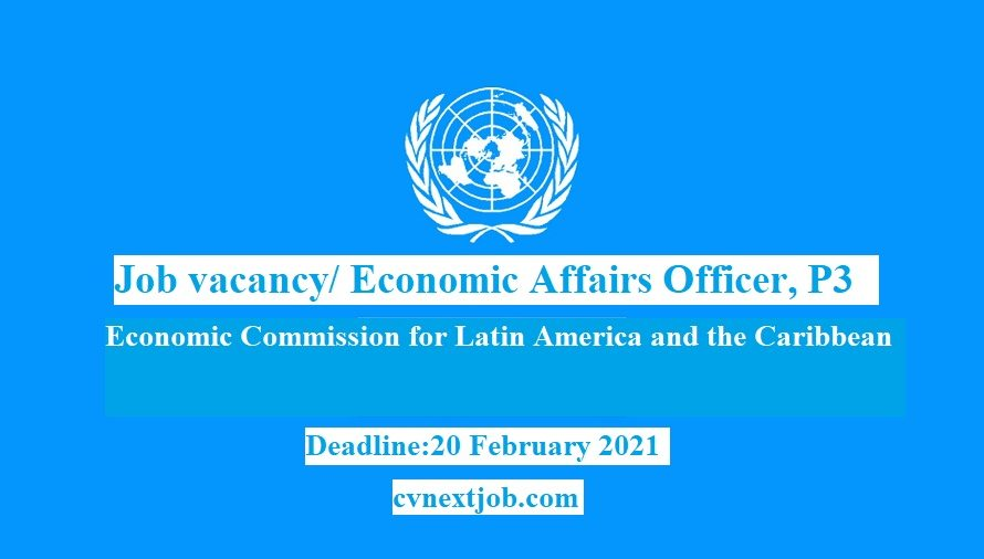 Job vacancy/ Economic Affairs Officer, P3 ( #UN Economic Commission for #LatinAmerica and the #Caribbean) #Santiago, #Chile