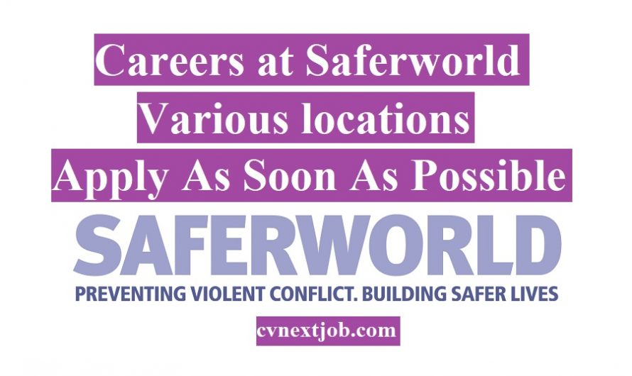 Call for Applications/ Careers at Saferworld/ Various locations