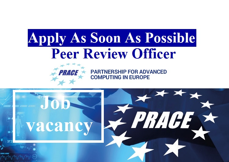 Job vacancy/ Peer Review Officer at  PRACE (Partnership for Advanced Computing in Europe) / #Brussels, #Belgium