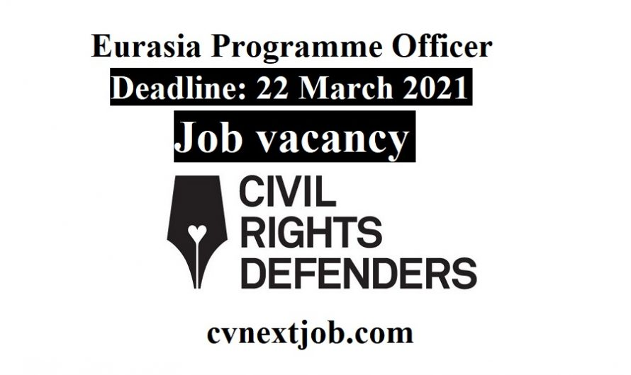 Job vacancy/ Eurasia Programme Officer to Civil Rights Defenders ( #Stockholm, #Sweden)