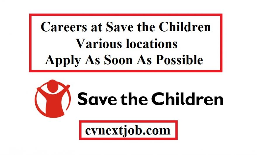 Call for Applications/ Careers at Save the Children/ Various locations
