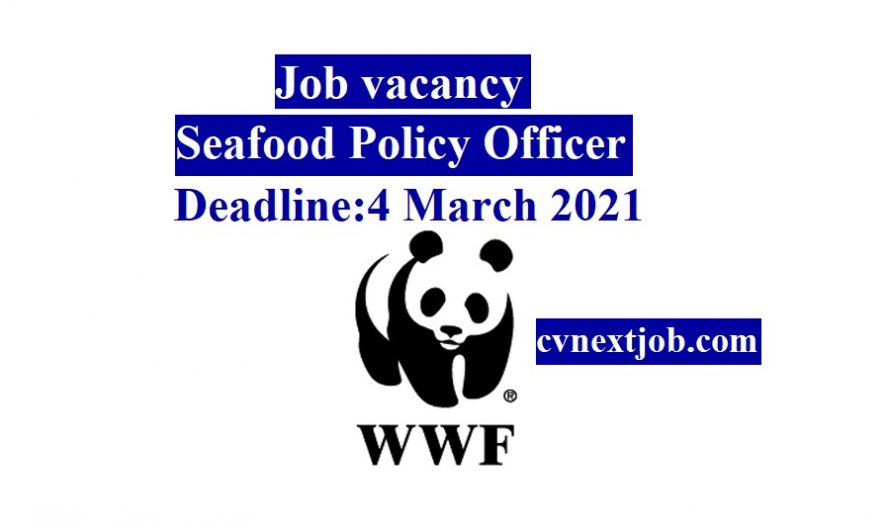 Job vacancy/ Seafood Policy Officer at WWF European Policy Office ( #Brussels, #Belgium)