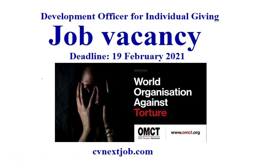 Job vacancy/ Development Officer for Individual Giving at World Organisation Against Torture (OMCT) ( #Geneva, #Switzerland)