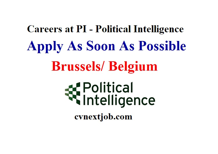 Call for Applications/ Careers at PI – Political Intelligence / #Brussels, #Belgium