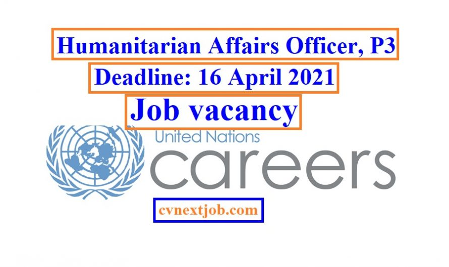 Job vacancy/ Humanitarian Affairs Officer, P3 at #UN Office for the Coordination of Humanitarian Affairs