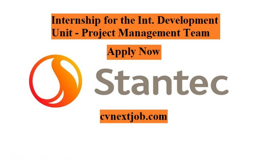 Internship for the Int. Development Unit – Project Management Team/ Stantec